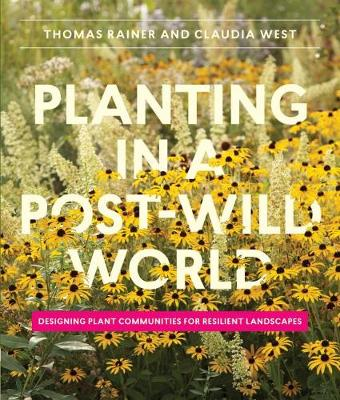 Planting in a Post-Wild World (Hardback)