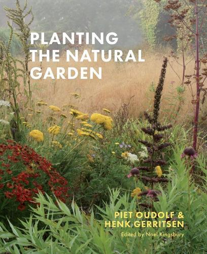 Planting the Natural Garden (Hardback)