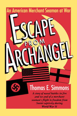 Escape from Archangel: An American Merchant Seaman at War (Paperback)