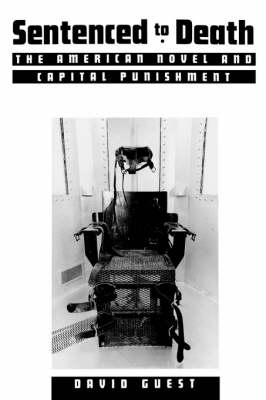 Sentenced to Death: The American Novel and Capital Punishment (Paperback)