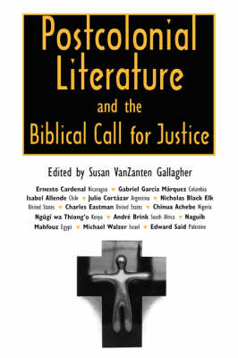 Postcolonial Literature and the Biblical Call for Justice (Paperback)