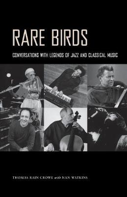 Rare Birds: Conversations with Legends of Jazz and Classical Music (Paperback)