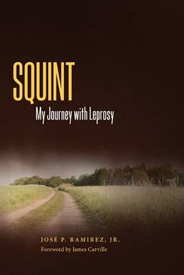 Squint: My Journey with Leprosy (Hardback)