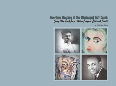 American Masters of the Mississippi Gulf Coast: George Ohr, Dusti Bonge, Walter Anderson, Richmond Barthe (Hardback)