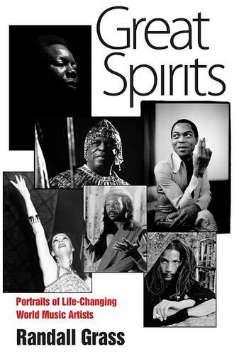 Great Spirits: Portraits of Life-Changing World Music Artists (Paperback)