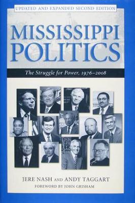 Mississippi Politics: The Struggle for Power, 1976-2008, Second Edition (Hardback)