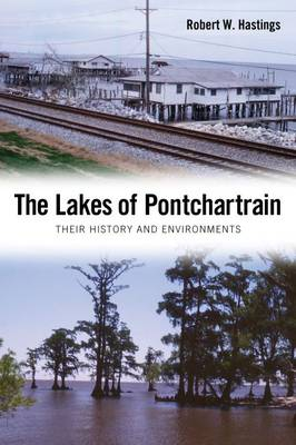 The Lakes of Pontchartrain: Their History and Environments (Hardback)
