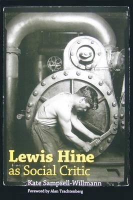 Lewis Hine as Social Critic (Hardback)