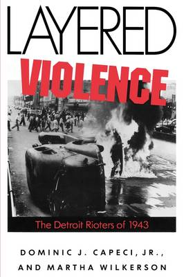 Layered Violence: The Detroit Rioters of 1943 (Paperback)