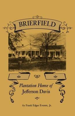 Brierfield: Plantation Home of Jefferson Davis (Paperback)