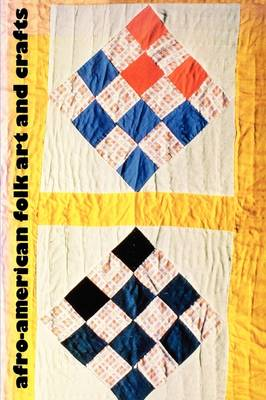 Afro-American Folk Art and Crafts (Paperback)