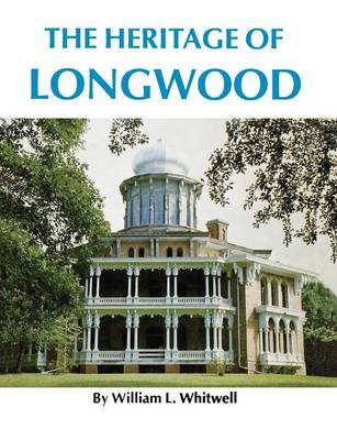 The Heritage of Longwood (Paperback)