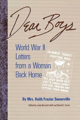 Dear Boys: World War II Letters from a Woman Back Home (Paperback)