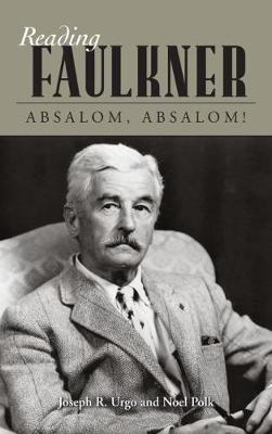Reading Faulkner: Absalom, Absalom! - Reading Faulkner Series (Hardback)