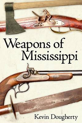 Weapons of Mississippi (Hardback)