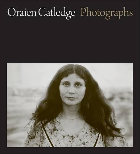 Oraien Catledge: Photographs (Hardback)
