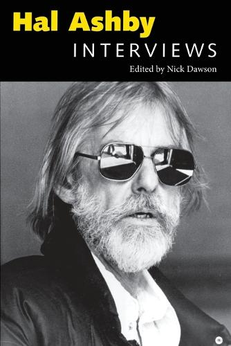 Hal Ashby: Interviews - Conversations with Filmmakers Series (Paperback)