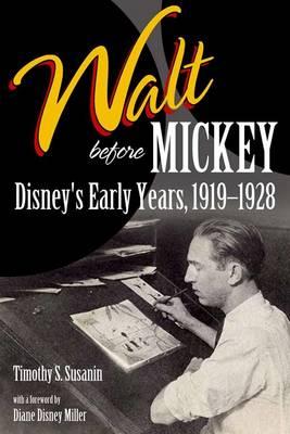 Walt before Mickey: Disney's Early Years, 1919-1928 (Hardback)