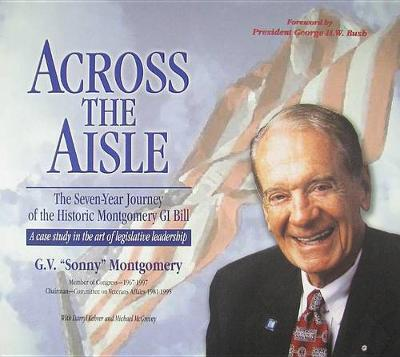 Across the Aisle: The Seven-Year Journey of the Historic Montgomery GI Bill (Hardback)