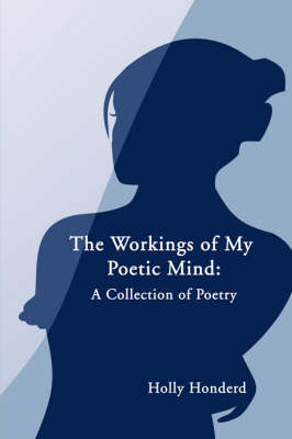 The Workings of My Poetic Mind: A Collection of Poetry (Paperback)