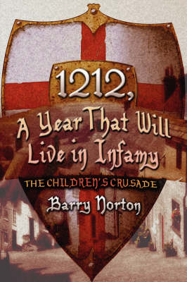 1212, a Year That Will Live in Infamy: The Children's Crusade (Paperback)