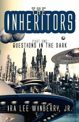 The Inheritors: Part One: Questions in the Dark (Paperback)