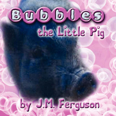 Bubbles the Little Pig (Paperback)
