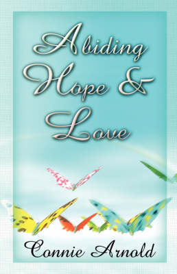 Abiding Hope and Love (Paperback)