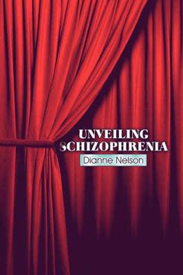 Unveiling Schizophrenia (Paperback)