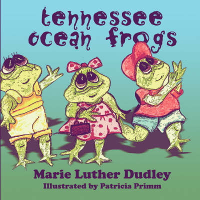 Tennessee Ocean Frogs (Paperback)