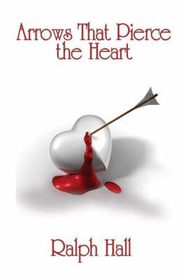Arrows That Pierce the Heart (Paperback)