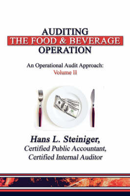 Auditing the Food & Beverage Operation: An Operational Audit Approach: Volume II (Paperback)