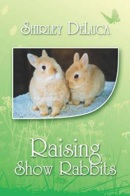 Raising Show Rabbits (Paperback)
