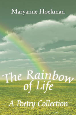The Rainbow of Life: A Poetry Collection (Paperback)