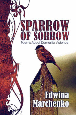 Sparrow of Sorrow: Poems about Domestic Violence (Paperback)