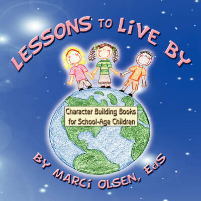 Lessons to Live by: Character Building Books for School-Age Children (Paperback)