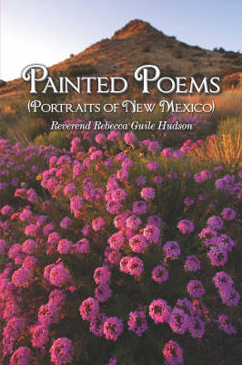 Painted Poems: (Portraits of New Mexico) (Paperback)