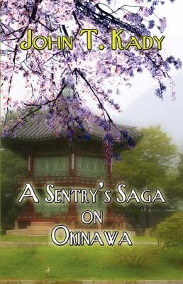A Sentry's Saga on Okinawa (Paperback)