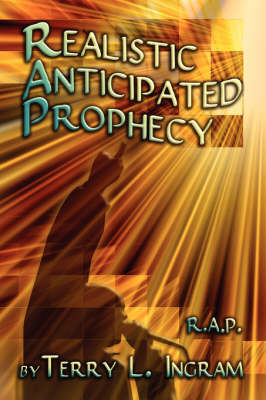 Realistic Anticipated Prophecy: R.A.P. (Paperback)