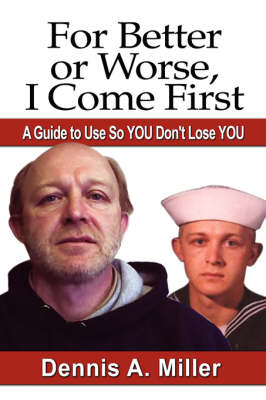 For Better or Worse, I Come First: A Guide to Use So You Don't Lose You (Paperback)
