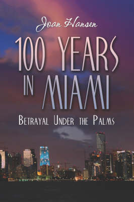 100 Years in Miami: Betrayal Under the Palms (Paperback)