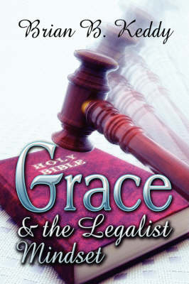 Grace and the Legalist Mindset (Paperback)
