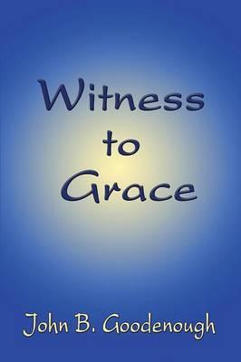 Witness to Grace (Paperback)