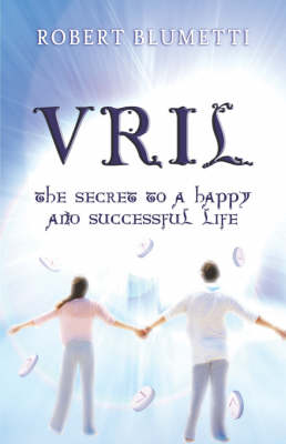 Vril: The Secret to a Happy and Successful Life (Paperback)