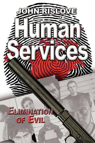 Human Services: Elimination of Evil (Paperback)