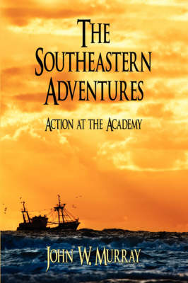 The Southeastern Adventures: Action at the Academy (Paperback)