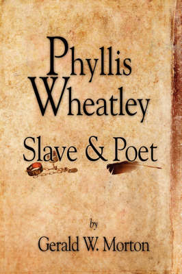 Phyllis Wheatley: Slave and Poet (Paperback)