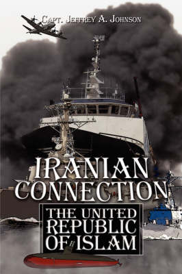 Iranian Connection: The United Republic of Islam (Paperback)