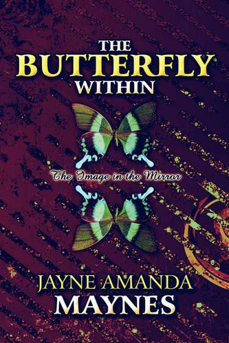 The Butterfly Within: The Image in the Mirror (Paperback)