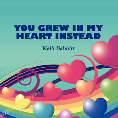 You Grew in My Heart Instead (Paperback)